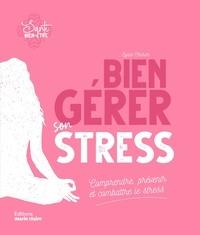Sylvie Charier - Bien gérer son stress - Comprendre, prévenir et combattre le stress.