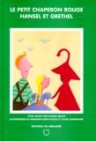 Sylvie Charpentier et Marien Nervo - Le Petit Chaperon rouge. Hansel et Gretel.