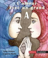 Sylvie Chausse et Capucine Mazille - L'amour avec un grand A.