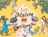 Sylvie Chausse et Anne Letuffe - La masure aux confitures.