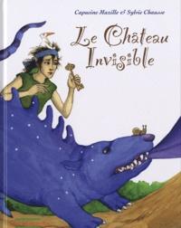 Sylvie Chausse et Capucine Mazille - Le Château Invisible.