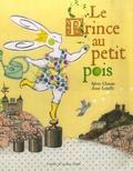 Sylvie Chausse et Anne Letuffe - Le Prince au petit pois.
