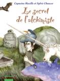 Sylvie Chausse et Capucine Mazille - Le Secret de l'Alchimiste.