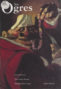 Sylvie Chausse - Les ogres - Encyclopédie thématique de l'ogritude.