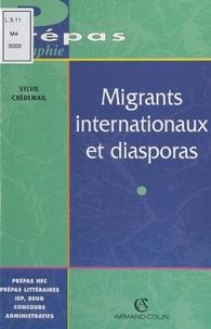 Sylvie Chédemail et Jean-Pierre Rousseau - Migrants internationaux et diasporas.