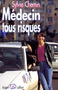Sylvie Chemin - Médecin tous risques.
