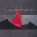 Sylvie Chéreau et Dominique Decobecq - Chasseurs de volcans.
