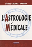 Sylvie Chermet-Carroy - L'astrologie médicale.