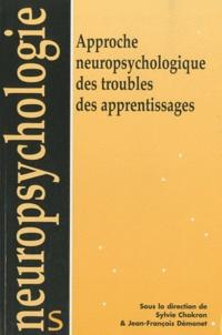 Sylvie Chokron et Jean-François Démonet - Approche neuropsychologique des troubles des apprentissages.