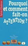 Sylvie Chokron - Pourquoi et comment fait-on attention ?.