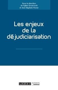 Sylvie Cimamonti et Jean-Baptiste Perrier - Les enjeux de la déjudiciarisation.