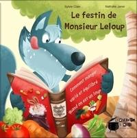 Sylvie Clain et Nathalie Janer - Le festin de Monsieur Leloup.