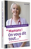 """Sylvie Coché - """"Mamans ! On vous dit tout..."""" - Les bonnes réponses à toutes vos questions !."""