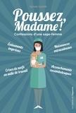 Sylvie Coché - Poussez, Madame ! - Confessions d'une sage-femme.