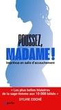 Sylvie Coché et Samuel Rimbault - Poussez Madame ! - Confessions d'une sage-femme.