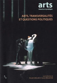 Sylvie Coëllier et Louis Dieuzayde - Arts, transversalités et questions politiques.