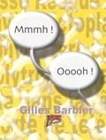 Sylvie Coëllier et Matthias Lengner - Gilles Barbier - Mmmh ! Oooh !.