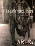 Sylvie Coëllier - La performance, encore.