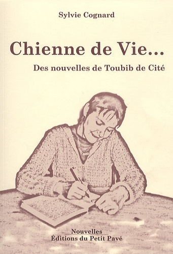Sylvie Cognard - Chienne de vie; Des nouvelles de Toubib de cité.