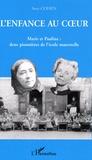 Sylvie Cohen - L'enfance au coeur - Marie et Pauline, deux prisonnières de l'école maternelle.