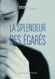 Sylvie Cohen - La splendeur des égarés.