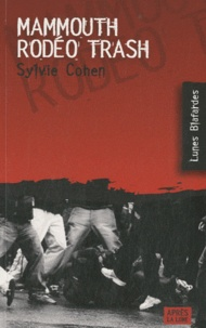 Sylvie Cohen - Mammouth Rodéo Trash.