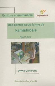 Sylvie Cohergne - Des contes sous formes de kamishibaïs - Ecriture et multimédia. 1 Cédérom