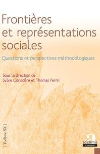 Sylvie Considère et Thomas Perrin - Frontières et représentations sociales - Questions et perspectives méthodologiques.