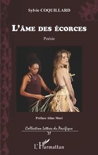 Sylvie Coquillard - L'âme des écorces.