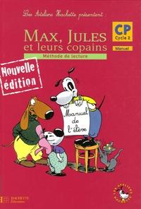 Sylvie Cote et Michelle Varier - Max, Jules et leurs copains CP Cycle 2 Méthode de lecture - Manuel de l'élève.