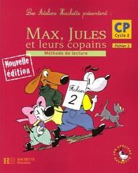 Sylvie Cote et Michelle Varier - Max, Jules et leurs copains - Méthode de lecture, CP Cycle 2, Fichier 2.