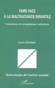 Sylvie Cothenet - Faire face à la maltraitance infantile - Formations et compétences collectives.