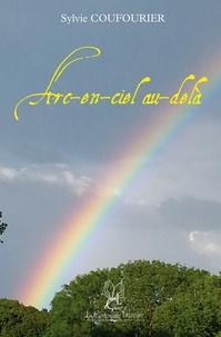 Arc-en-ciel au-delà - Sylvie Coufourier |