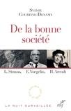 Sylvie Courtine-Denamy et Sylvie Courtine-Denamy - De la bonne société - Leo Strauss, Eric Voegelin, Hannah Arendt.