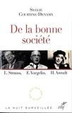 Sylvie Courtine-Denamy - De la bonne société - L. Strauss, E. Voeglin, H. Arendt : le retour du politique en philosophie.