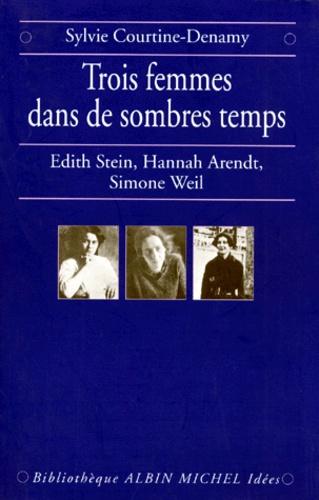 """Trois femmes dans de sombres temps. Edith Stein, Hannah Arendt, Simone Weil, ou """"Amor fati, amor mundi"""""""