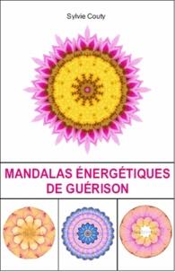 Sylvie Couty - Mandalas énergétiques de guérison.