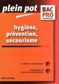 Sylvie Crosnier et Annie Naulleau - Hygiène, prévention, secourisme Bac Pro Industriels.