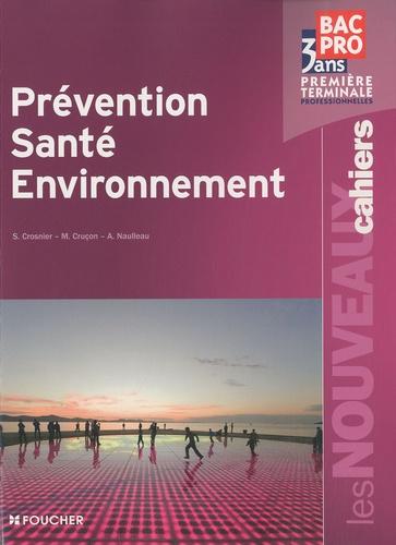 Sylvie Crosnier et Marilise Cruçon - Prévention Santé Environnement 1e et Tle Bac Pro.