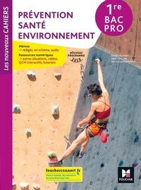 Sylvie Crosnier et Mary Cruçon - Prévention Santé Environnement 1re Bac Pro Les nouveaux cahiers.