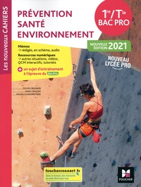 Sylvie Crosnier et Mary Cruçon - Prévention, santé, environnement 1re-Tle Bac Pro Les nouveaux cahiers - Livre de l'élève.