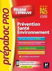 Sylvie Crosnier et Mary Cruçon - Prévention, Santé, Environnement 2de, 1re, Tle Bac Pro - Réussir l'épreuve.
