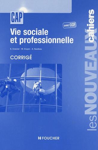 Sylvie Crosnier et Marilise Cruçon - Vie sociale et professionnelle avec CCF, corrigé.