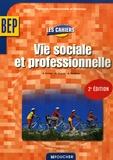 Sylvie Crosnier et Marilise Cruçon - Vie sociale et professionnelle BEP 2e professionnelle et Tle.