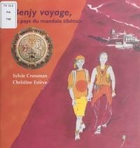 Sylvie Crossman et Christine Esteve - Benjy voyage, au pays du mandala tibétain.