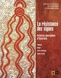 Sylvie Crossman et Jean-Pierre Barou - La résistance des signes - Peintres aborigènes d'Australie.