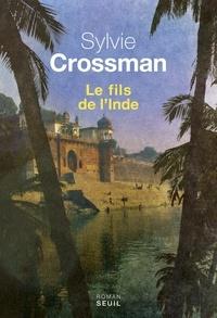 Sylvie Crossman - Le fils de l'Inde.