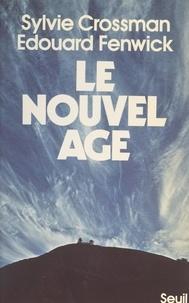 Sylvie Crossman et Edouard Fenwick - Le nouvel âge.