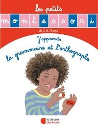 Sylvie d' Esclaibes et Noémie d' Esclaibes - J'apprends la grammaire et l'orthographe.