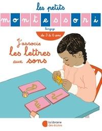 Sylvie d' Esclaibes - J'associe les lettres aux sons.